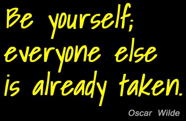 Oscar Wild Be Yourself